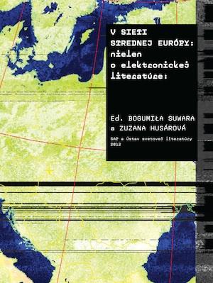 V sieti strednej Európy: nielen o elektronickej literatúreV sieti strednej Európy: nielen o elektronickej literatúre
