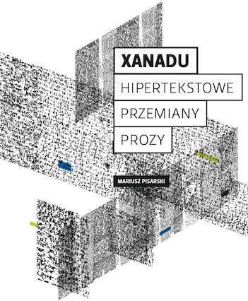 Xanadu. Hipertekstowe przemiany prozy